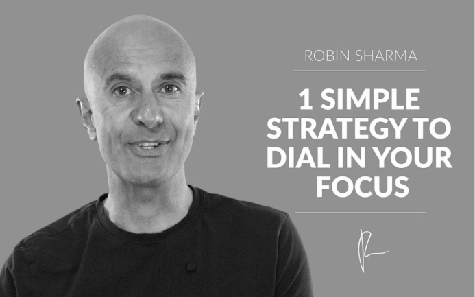 1 Simple Strategy To Dial In Your Focus | Robin Sharma
