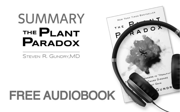 """Summary of """"The Plant Paradox"""" by Steven R. Gundry, M.D. 