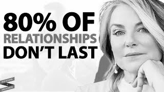 Why 80% of relationships don't last